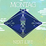 Montag Next Life B/W Trip The Light Fantastic (Memory Tapes Remix)