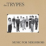The Trypes Music For Neighbors