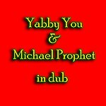 Yabby You Yabby You & Michael Prophet In Dub