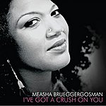 Measha Brueggergosman I've Got A Crush On You