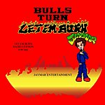James Martin Bulls Turn (Let Em Burn) - Single