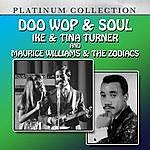 Maurice Williams & The Zodiacs Doo Wop & Soul: Ike & Tina Turner And Maurice Williams And The Zodiacs
