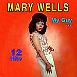 Mary Wells My Guy ... - 12 Hits