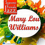 Mary Lou Williams Supreme Female Jazz: Mary Lou Williams