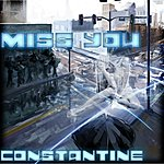 Constantine Miss You