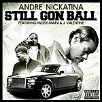 Andre Nickatina Still Gon Ball - Single
