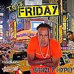 Benzly Hype Friday T.G.I.F