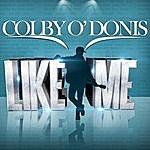 Colby O'Donis Like Me - Single