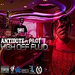 Antidote High Off Fluid (Feat. Pilot) - Single