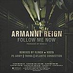 Armanni Reign Follow Me Now