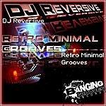 DJ Reversive Retro Minimal Grooves