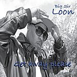 Big Sir Loon Get Away Please - Single