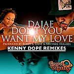 Dajae Don't You Want My Love (Kenny Dope Remixes)