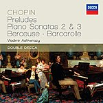 Vladimir Ashkenazy Chopin: Preludes; Piano Sonatas 2 & 3; Berceuse; Barcarolle