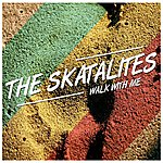 The Skatalites Walk With Me