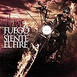 Fuego Siente El Fire - Single