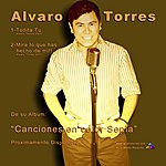 Alvaro Torres Mira Lo Que Has Hecho De Mi - Single