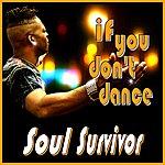 Soul Survivor If You Don't Dance