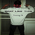 Young B Beat Like This