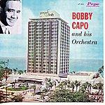Bobby Capo Bobby Capo & His Orchestra
