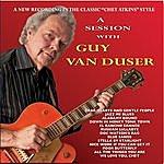 Guy Van Duser A Session With Guy Van Duser