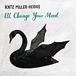 Kate Miller-Heidke I'll Change Your Mind