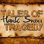 Hank Snow Tales Of Tragedy