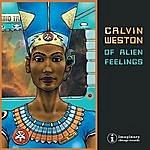 Calvin Weston Of Alien Feelings