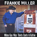 Frankie Miller When Gas Was Thirty Cents A Gallon