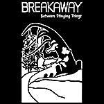 Break Away Between Stinging Things