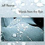 Jeff Pearce Words From The Rain