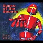Steve Quelet Dance Of The Robots