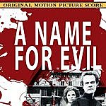 Dominic Frontiere A Name For Evil (Original 1973 Motion Picture Soundtrack)