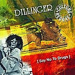 Dillinger Say No To Drugs