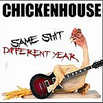 Chickenhouse Same Shit, Different Year