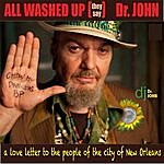 Dr. John All Washed Up (They Say)