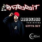 The Rabbit Reckless (Feat. Gutta Boy)
