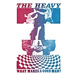 The Heavy What Makes A Good Man? - Single