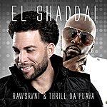Rawsrvnt El Shaddai (Feat. Thrill Da Playa Of The 69 Boyz) - Single