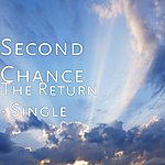 Second Chance The Return - Single