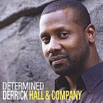 Derrick Hall & Company Determined