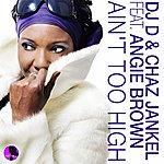 DJ D Ain't Too High (Feat. Angie Brown)