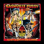Nashville Pussy From Hell To Texas - Live And Loud In Europe