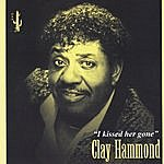 Clay Hammond I Kissed Her Gone