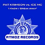 Pat Krimson I Know / Break Away