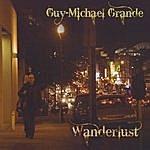 Guy-Michael Grande Wanderlust