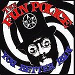 Fun Police You Better Run