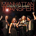 Manhattan Transfer Couldn't Be Hotter