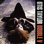Otis Taylor Double V