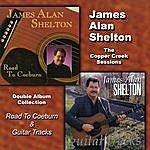 James Alan Shelton The Copper Creek Sessions (Road To Coeburn & Guitar Tracks)